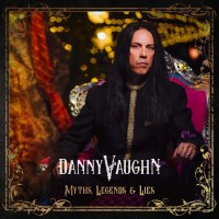 [Danny Vaughn Myths, Legends and Lies Album Cover]
