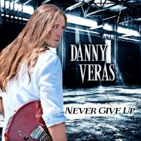 Danny Veras Never Give Up! Album Cover