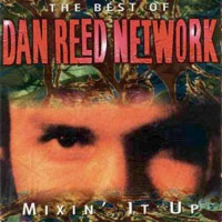[The Dan Reed Network Mixin' It Up Album Cover]