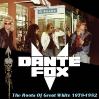 [Dante Fox The Roots of Great White 1978-1982 Album Cover]
