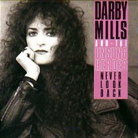 [Darby Mills And The Unsung Heroes Never Look Back Album Cover]