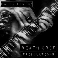 [Dario Lorina Death Grip Tribulations Album Cover]