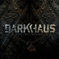 [Darkhaus My Only Shelter Album Cover]