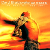 [Daryl Braithwaite Six Moons - The Best Of 1988-1994 Album Cover]