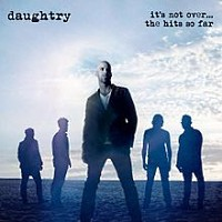 [Daughtry It's Not Over... The Hits So Far Album Cover]