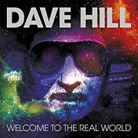Dave Hill Welcome To The Real World (Remixed and Remastered) Album Cover