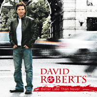 [David Roberts Better Late than Never Album Cover]