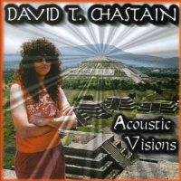 [David T. Chastain Acoustic Visions Album Cover]