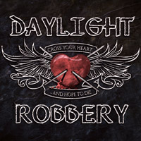 [Daylight Robbery Cross Your Heart... Album Cover]
