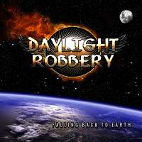 [Daylight Robbery Falling Back to Earth Album Cover]