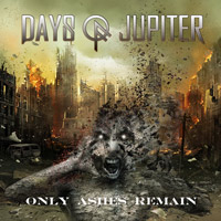[Days Of Jupiter Only Ashes Remain Album Cover]