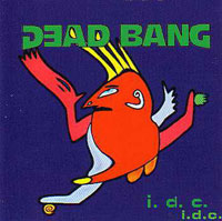 [Dead Bang I.D.C. Album Cover]