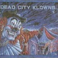 [Dead City Klowns At the Suicide Circus Album Cover]