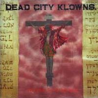 [Dead City Klowns Like Father, Son and Holy Spirit Album Cover]