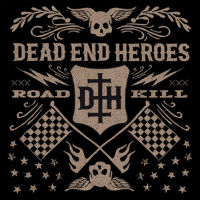 [Dead End Heroes Roadkill Album Cover]