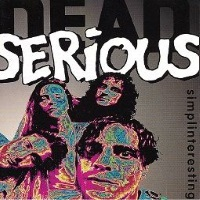 [Dead Serious Simplinteresting Album Cover]
