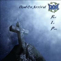 [Dead on Arrival Rest in Peace Album Cover]