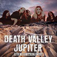 [Death Valley Jupiter Give Me Something Sweet Album Cover]