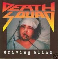 [Death Squad Driving Blind Album Cover]