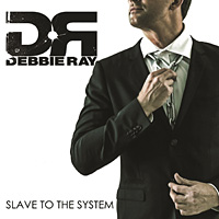 Debbie Ray Slave to the System Album Cover