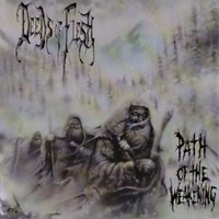 [Deeds of Flesh Path of the Weakening Album Cover]