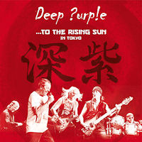 Deep Purple ...To The Rising Sun - In Tokyo Album Cover
