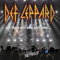 [Def Leppard And There Will Be A Next Time... Live From Detroit Album Cover]