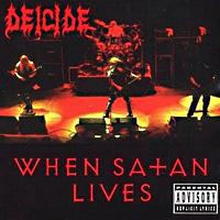 [Deicide When Satan Lives Album Cover]