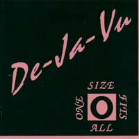 [De-Ja-Vu One Size Fits All Album Cover]