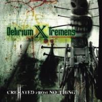[Delirium X Tremens CreHated From NoThing Album Cover]