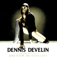 [Dennis Develin Love Is For The Other Guys Album Cover]