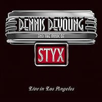[Dennis DeYoung Dennis DeYoung And The Music Of Styx: Live In Los Angeles Album Cover]