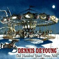 [Dennis DeYoung One Hundred Years From Now Album Cover]