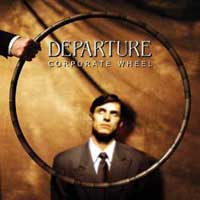[Departure Corporate Wheel Album Cover]