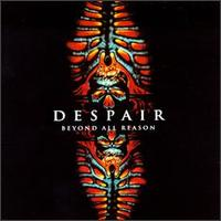[Despair Beyond All Reason Album Cover]