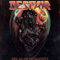 [Despair Decay Of Humanity Album Cover]
