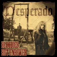 [Desperado Bloodied, But Unbowed Album Cover]