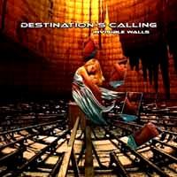 [Destination's Calling Invisible Walls Album Cover]