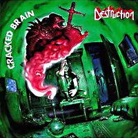 [Destruction Cracked Brain Album Cover]