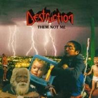 [Destruction Them Not Me Album Cover]