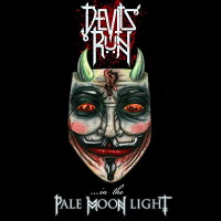 [Devils Run ...in the Pale Moon Light Album Cover]