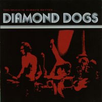 [Diamond Dogs Too Much Is Always Better Than Not Enough Album Cover]