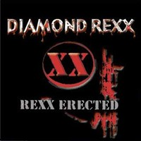 Diamond Rexx Rexx Erected Album Cover