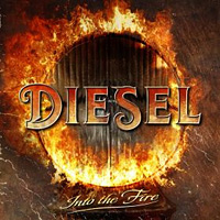 Diesel Into the Fire Album Cover