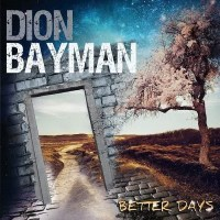 [Dion Bayman Better Days Album Cover]