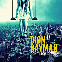 [Dion Bayman Don't Look Down Album Cover]