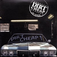 [Dirt Cheap No Cents  Album Cover]
