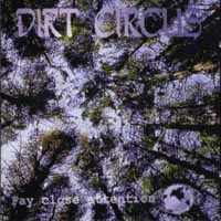 [Dirt Circus Pay Close Attention Album Cover]