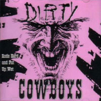 [Dirty Cowboys Rode Hard and Put Away Wet Album Cover]