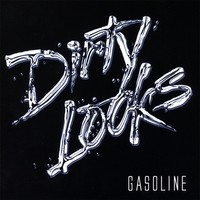[Dirty Looks Gasoline Album Cover]